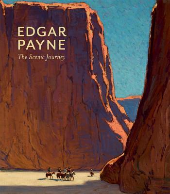 Edgar Payne: The Scenic Journey - Shields, Scott A, and Trenton, Patricia