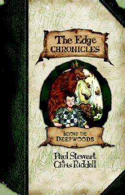 Edge Chronicles 1: Beyond the Deepwoods - Stewart, Paul Riddell