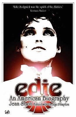 Edie: An American Biography - Stein, Jean, and Plimpton, George