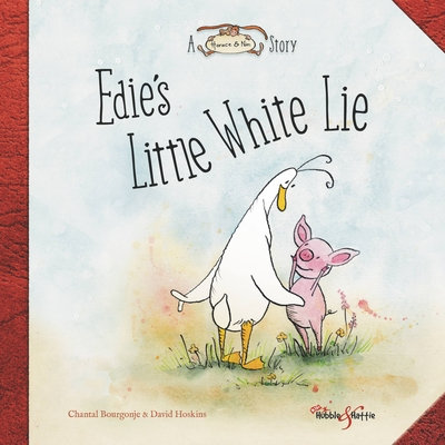 Edie's Little White Lie: A Horace & Nim Story - Bourgonje, Chantal, and Hoskins, David