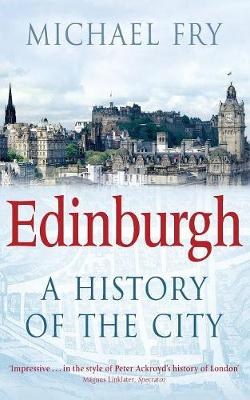 Edinburgh: A History of the City - Fry, Michael