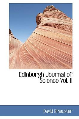 Edinburgh Journal of Science Vol. II - Brewster, David, Sir