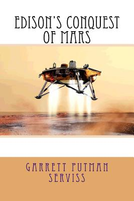 Edison's Conquest of Mars - Serviss, Garrett Putman
