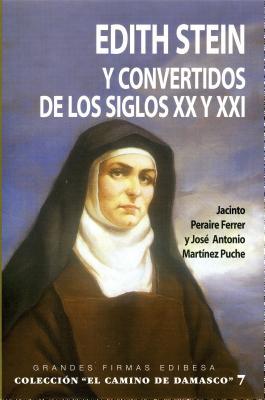 Edith Stein y Los Convertidos de Los Siglos XX y XXI - Peraire Ferrer, Jacinto