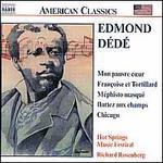 Edmond Dédé: Mon pauvre coeur; Françoise et Tortillard; Méphisto masqué; Battez aux champs; Chicago