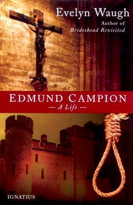 Edmund Campion: A Life - Waugh, Evelyn