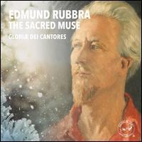 Edmund Rubbra: The Sacred Muse - Br. Francis Hempel (bass baritone); Christine Helfrich (soprano); Lucia Smith (soprano); Nathanael Reese (tenor);...