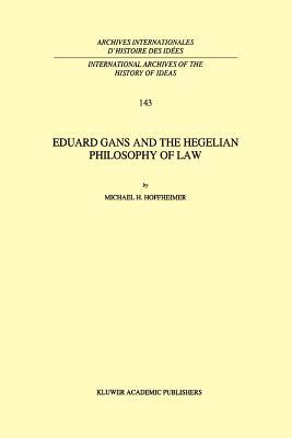 Eduard Gans and the Hegelian Philosophy of Law - Hoffheimer, Michael H.