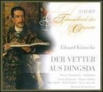 Eduard Künneke: Der Vetter aus Dingsda; Traumland (Highlights)