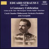 Eduard Strauss I: A Centenary Celebration - Czech Chamber Philharmonic Orchestra; John Georgiadis (conductor)
