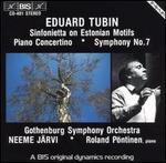 Eduard Tubin: Sinfonietta on Estonian Motifs; Piano Concertina; Symphony No. 7