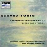 Eduard Tubin: Unfinished Symphony No. 11; Elegy for Strings