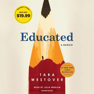 Educated: A Memoir - Westover, Tara, and Whelan, Julia (Read by)