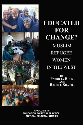 Educated for Change? Muslim Refugee Women in the West - Buck, Patricia