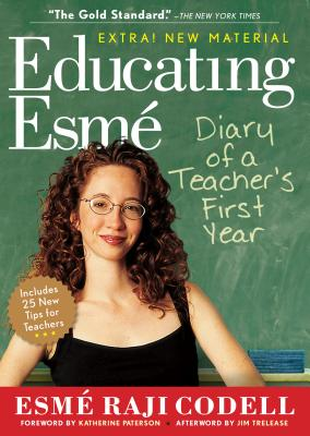 Educating Esmé: Diary of a Teacher's First Year - Codell, Esme Raji