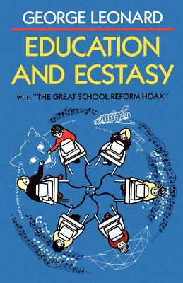 Education and Ecstasy - Leonard, George Burr