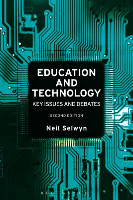 Education and Technology: Key Issues and Debates - Selwyn, Neil