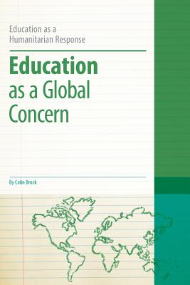 Education as a Global Concern - Brock, Colin, Dr.