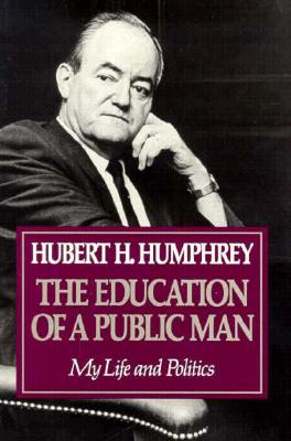Education of a Public Man: My Life and Politics - Humphrey, Hubert