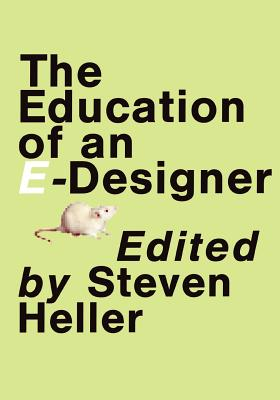 Education of an E-Designer - Heller, Steven (Editor)