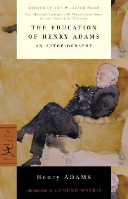 Education of Henry Adams: An Autobiography - Adams, Henry