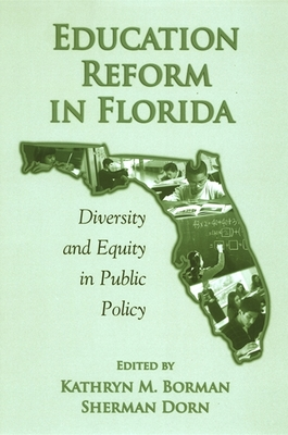 Education Reform in Florida: Diversity and Equity in Public Policy - Borman, Kathryn M (Editor)