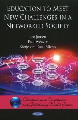 Education to Meet New Challenges in a Networked Society - Jansen, Leo, and Weaver, Paul, and van Dam-Mieras, Rietje