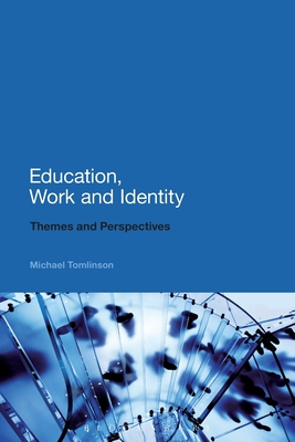 Education, Work and Identity: Themes and Perspectives - Tomlinson, Michael