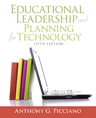 Educational Leadership and Planning for Technology - Picciano, Anthony