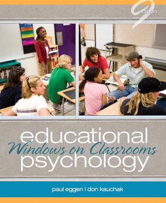 Educational Psychology: Windows on Classrooms - Eggen, Paul, and Kauchak, Don