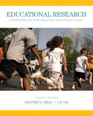 Educational Research: Competencies for Analysis and Applications, Enhanced Pearson eText -- Access Card - Mills, Geoffrey E, and Gay, L R