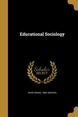 Educational Sociology - Snedden, David Samuel 1868-