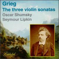 Edvard Grieg: The Three Violin Sonatas - Oscar Shumsky (violin); Seymour Lipkin (piano)