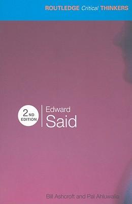 Edward Said - Ashcroft, Bill, and Eaglestone, Robert (Editor), and Ahluwalia, Pal