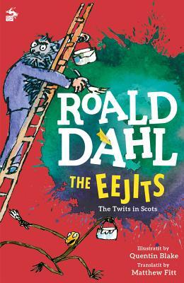 Eejits - Dahl, Roald, and Fitt, Matthew (Translated by)