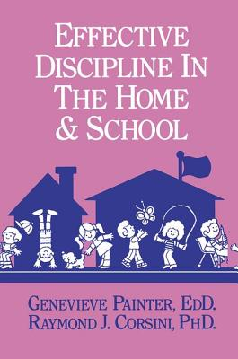 Effective Discipline In The Home And School - Painter, Genevieve