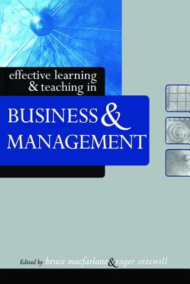 Effective Learning and Teaching in Business and Management - Macfarlane, Bruce (Editor)