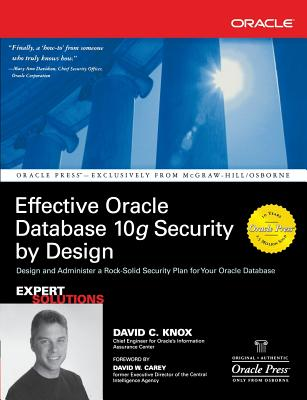 Effective Oracle Database 10g Security by Design - Knox, David
