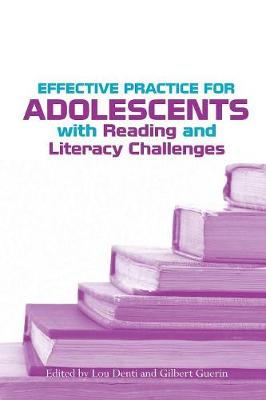 Effective Practice for Adolescents with Reading and Literacy Challenges - Denti, Lou (Editor)