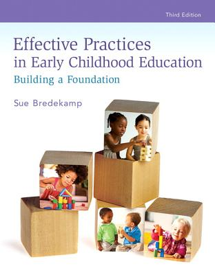 Effective Practices in Early Childhood Education: Building a Foundation - Bredekamp, Sue