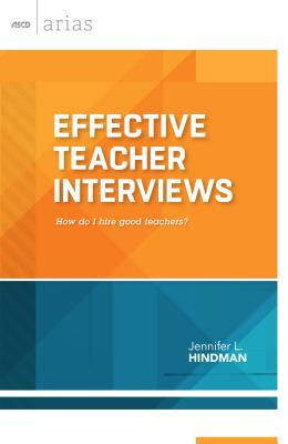 Effective Teacher Interviews: How Do I Hire Good Teachers? - Hindman, Jennifer L