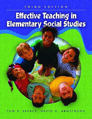 Effective Teaching in Elementary Social Studies - Savage, Tom V, and Savage, Thomas V, and Armstrong, David G, MD