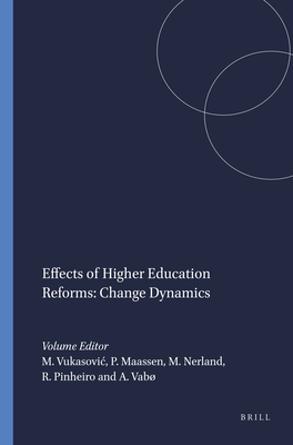 Effects of Higher Education Reforms: Change Dynamics - Vukasovic, Martina (Volume editor), and Maassen, Peter (Volume editor), and Nerland, Monika (Volume editor)