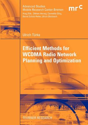 Efficient Methods for Wcdma Radio Network Planning and Optimization - Turke, Ulrich