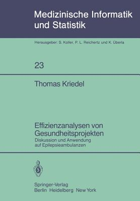 Effizienzanalysen Von Gesundheitsprojekten: Diskussion Und Anwendung Auf Epilepsieambulanzen - Gafgen, G (Foreword by), and Kriedel, T