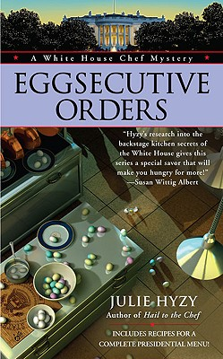 Eggsecutive Orders - Hyzy, Julie