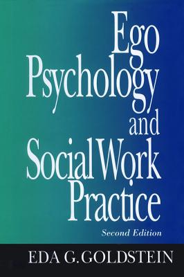 Ego Psychology and Social Work Practice: 2nd Edition - Goldstein, Eda, Professor, Dsw