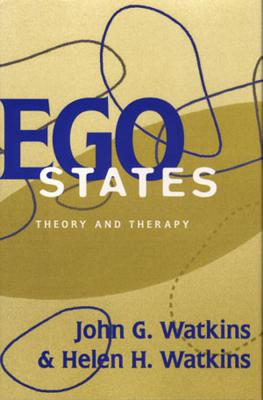 Ego States: Theory and Therapy - Watkins, John, and Watkins, Helen H