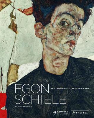 Egon Schiele: The Leopold Collection, Vienna - Leopold, Rudolf