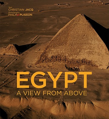 Egypt: A View from Above - Jacq, Christian, and Plisson, Philip (Photographer)